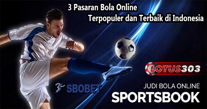 3 Pasaran Bola Online Terpopuler dan Terbaik di Indonesia