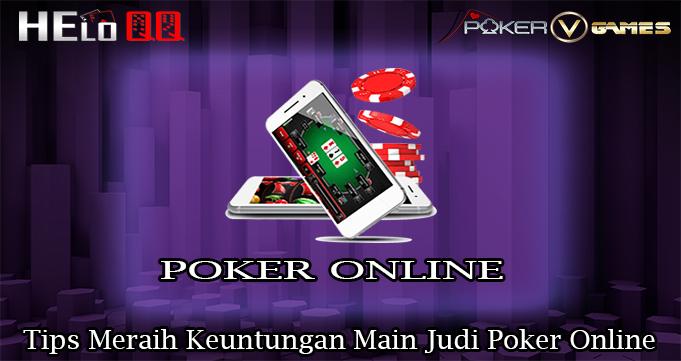 Tips Meraih Keuntungan Main Judi Poker Online